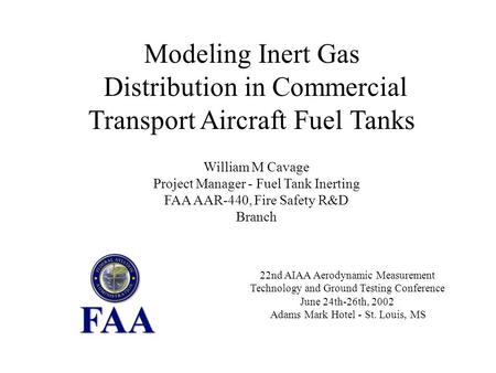22nd AIAA Aerodynamic Measurement Technology and Ground Testing Conference June 24th-26th, 2002 Adams Mark Hotel - St. Louis, MS Modeling Inert Gas Distribution.