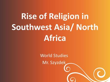 Rise of Religion in Southwest Asia/ North Africa