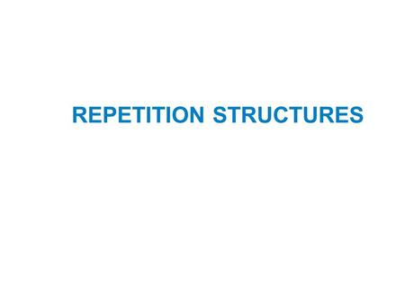 REPETITION STRUCTURES. Topics Introduction to Repetition Structures The while Loop: a Condition- Controlled Loop The for Loop: a Count-Controlled Loop.