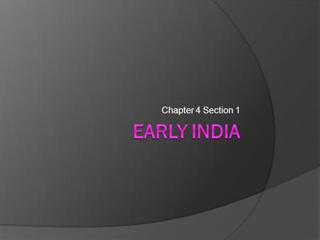 Chapter 4 Section 1 INDIA's Geography  Subcontinent: A large landmass that is part of a continent.  Most of the Indian subcontinent is occupied by.