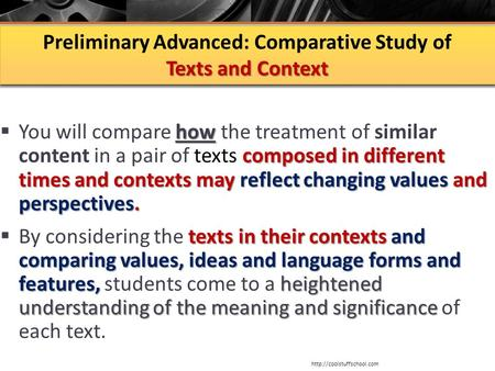 Texts and Context Preliminary Advanced: Comparative Study of Texts and Context how composed in different times and contexts may reflect changing values.
