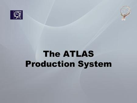 The ATLAS Production System. The Architecture ATLAS Production Database Eowyn Lexor Lexor-CondorG Oracle SQL queries Dulcinea NorduGrid Panda OSGLCG The.