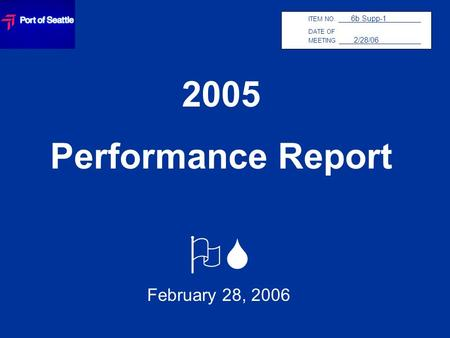 2005 Performance Report OS February 28, 2006 ITEM NO. 6b Supp-1 DATE OF MEETING 2/28/06.