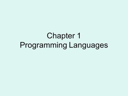 Chapter 1 Programming Languages. Application Development: Top 10 Programming Languages to Keep You Employed 1. Java 2. C# 3. C++ 4. JavaScript 5. Visual.