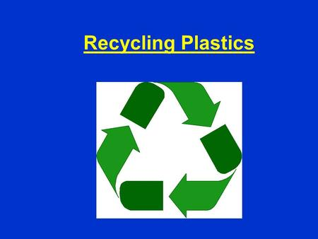 Recycling Plastics.