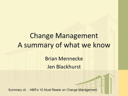Change Management A summary of what we know