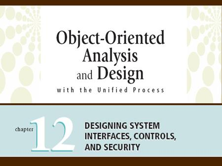 Objectives Discuss examples of system interfaces found in information systems Define system inputs and outputs based on the requirements models of the.