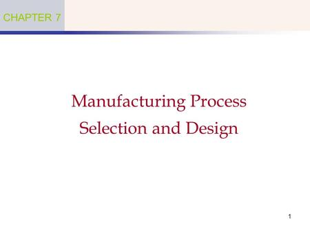 Manufacturing Process Selection and Design
