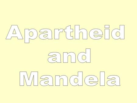 What is apartheid? What American word can be compared to apartheid? apartness segregation People in South Africa were separated based on the color of.