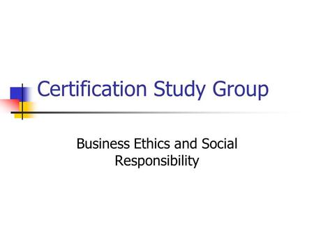 Business Ethics and Corporate Social Responsibilities: Home
