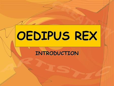 OEDIPUS REX INTRODUCTION. MAIN CHARACTERS Teiresias Blind prophet and servant of Apollo Reveals the reasons for the devastation and plague in Thebes.