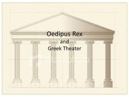 "Oedipus Rex and Greek Theater. Social and Political – Athens 5 th Century BCE Sophocles born in Athens, 497 BC Athenian Government was ""exclusionary democracy"""