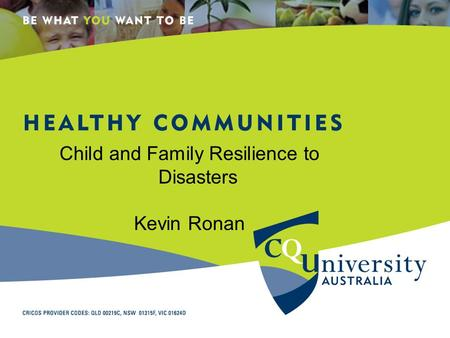 Lkjj Child and Family Resilience to Disasters Kevin Ronan.