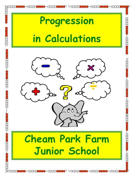 Progression in Calculations ÷ Cheam Park Farm Junior School.