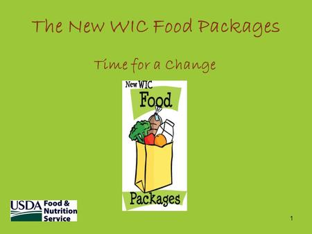 1 The New WIC Food Packages Time for a Change. 2 Food Package Beginnings...1974 The WIC food packages were designed to supplement participants' diets.