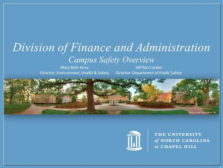 1 Endowment Overview Division of Finance and Administration Campus Safety Overview Mary Beth Koza Director: Environment, Health & Safety Jeff McCracken.