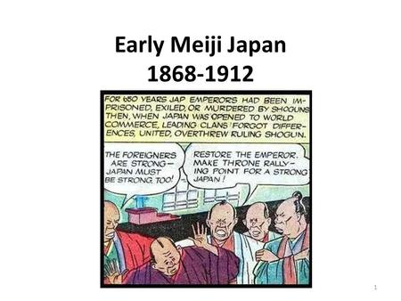 Early Meiji Japan 1868-1912 1. 2 The Tokugawa Shogunate Tokugawa family ruled Japan from 1603 until 1868 – also known as the Edo period 1635 – foreign.