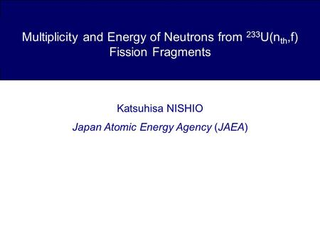 Multiplicity and Energy of Neutrons from 233U(nth,f) Fission Fragments