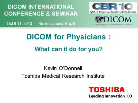 DICOM for Physicians : What can it do for you?