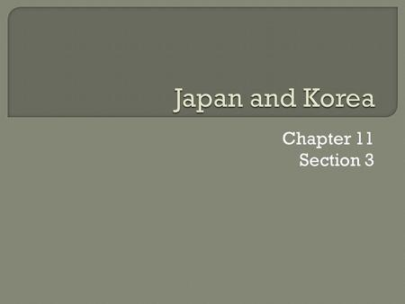 Chapter 11 Section 3.  Archipelago  Shinto  Prince Shotoku  Lady Murasaki Shikibu  Koryo Dynasty.