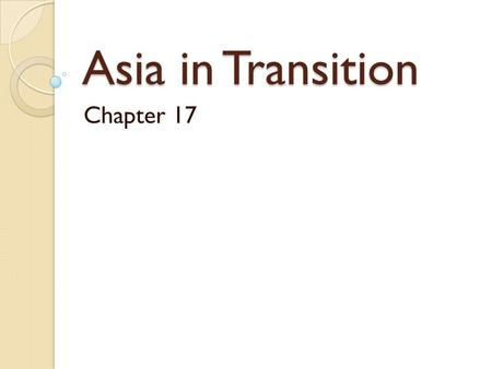 Asia in Transition Chapter 17. THE QING DYNASTY Founding the Qing Dynasty Prior to the 1600s, the Ming Dynasty was in control of China. In the early.