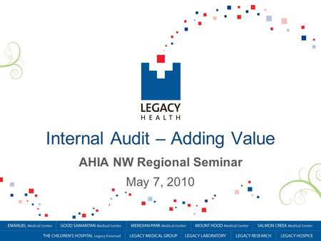 Internal Audit – Adding Value AHIA NW Regional Seminar May 7, 2010.