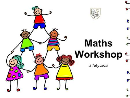 Maths Workshop 2 July 2013. Aims To share the expectations for the end of EYFS. To give ideas how you can help at home. To share a typical Numeracy session.