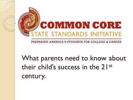 What parents need to know about their child's success in the 21 st century.