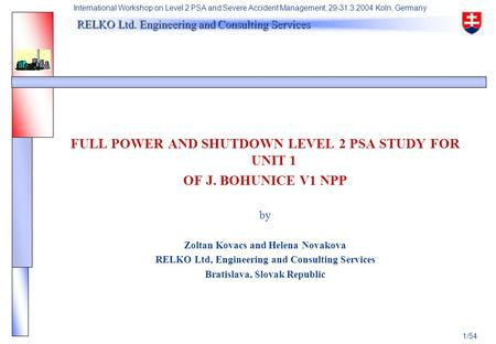 RELKO Ltd. Engineering and Consulting Services RELKO Ltd. Engineering and Consulting Services 1/54 International Workshop on Level 2 PSA and Severe Accident.