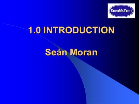 1.0 INTRODUCTION Seán Moran. SIMPLE? Commissioning is a complex issue requiring: Planning Leadership Teamwork Training Communications.