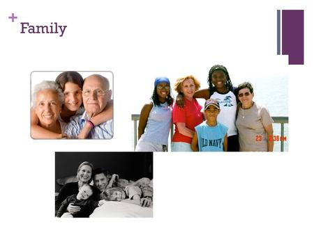 "+ Family. + Family Studies Types of Families + Philosophical Question ""…studies have pointed to families without a regular structure, such as headed."