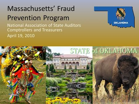 Massachusetts' Fraud Prevention Program National Association of State Auditors Comptrollers and Treasurers April 19, 2010.