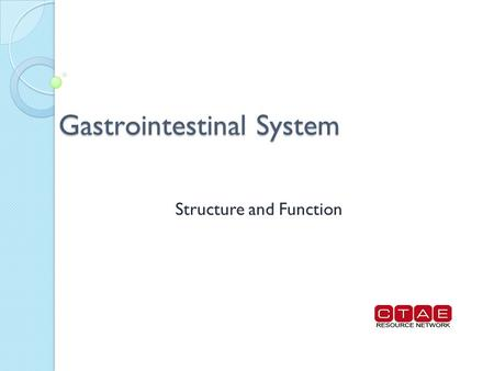 Gastrointestinal System Structure and Function. Gastrointestinal system.