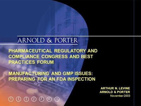 November 2003 Slide 1 PHARMACEUTICAL REGULATORY AND COMPLIANCE CONGRESS AND BEST PRACTICES FORUM MANUFACTURING AND GMP ISSUES: PREPARING FOR AN FDA INSPECTION.