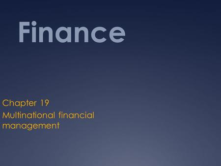 Finance Chapter 19 Multinational financial management.