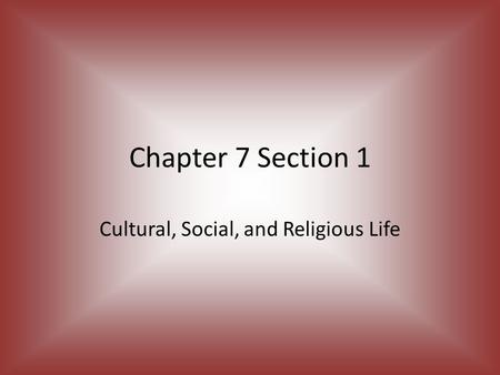 Cultural, Social, and Religious Life