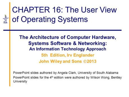 CHAPTER 16: The User View of Operating Systems