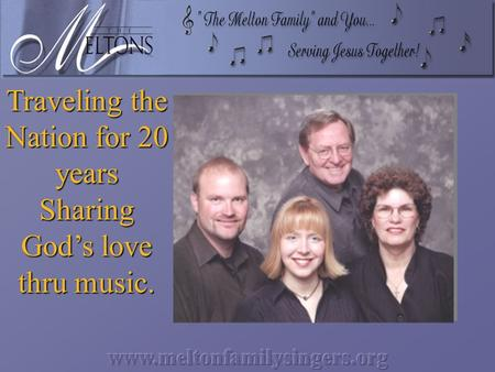 Traveling the Nation for 20 years Sharing God's love thru music.