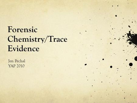 Forensic Chemistry/Trace Evidence