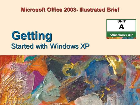 Microsoft Office 2003- Illustrated Brief Started with Windows XP Getting.