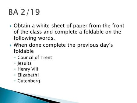  Obtain a white sheet of paper from the front of the class and complete a foldable on the following words.  When done complete the previous day's foldable.