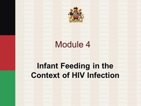 Module 4 Infant Feeding in the Context of HIV Infection.