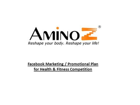 Facebook Marketing / Promotional Plan for Health & Fitness Competition.