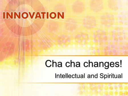 Cha cha changes! Intellectual and Spiritual. World around 1450 East Asia South Asia Middle East/Islamic World East Europe West Europe Latin America.