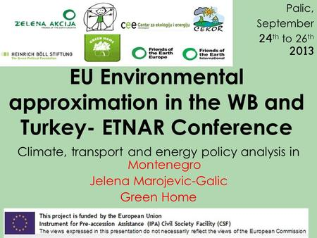EU Environmental approximation in the WB and Turkey- ETNAR Conference Climate, transport and energy policy analysis in Montenegro Jelena Marojevic-Galic.