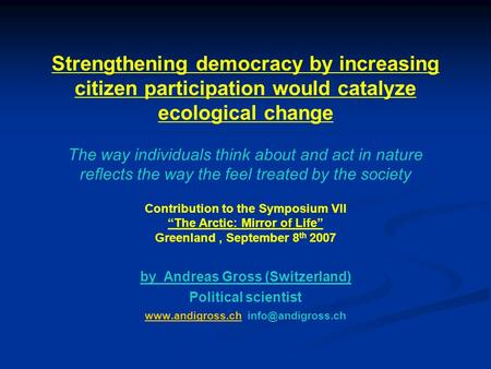 Strengthening democracy by increasing citizen participation would catalyze ecological change The way individuals think about and act in nature reflects.