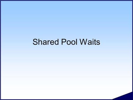 Shared Pool Waits. #.2 Copyright 2006 Kyle Hailey Shared Pool Waits  Library Cache Latch  Shared Pool Latch  Library Cache Pin  Library Cache Lock.