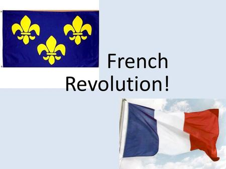 Revolution! French. SHORT TERM causes - Events that happen to trigger an event LONG TERM causes -events that happen over a long period of time.