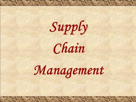 Supply Chain Management. It is a cross-functional approach to managing the movement of raw materials into an organization and the movement of finished.