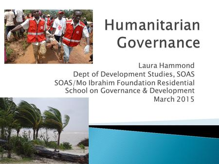 Laura Hammond Dept of Development Studies, SOAS SOAS/Mo Ibrahim Foundation Residential School on Governance & Development March 2015.